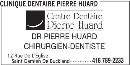 Clinique Dentaire Pierre Huard (418-789-2233) - Annonce illustrée======= - DR PIERRE HUARD CHIRURGIEN-DENTISTE 12 Rue De L'Église --------- 418 789-2233 Saint Damien De Buckland CLINIQUE DENTAIRE PIERRE HUARD