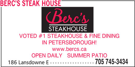 Berc's Steak House (705-745-3434) - Annonce illustrée======= - BERC S STEAK HOUSE VOTED #1 STEAKHOUSE & FINE DINING IN PETERSBOROUGH! www.bercs.ca OPEN DAILY   SUMMER PATIO 705 745-3434 186 Lansdowne E ------------------
