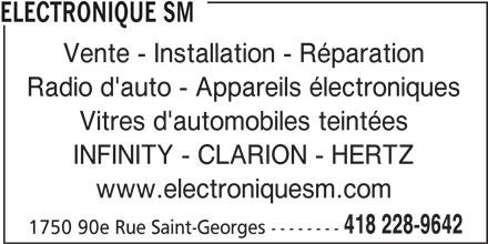 Electronique SM (418-228-9642) - Annonce illustrée======= - Vente - Installation - Réparation Radio d'auto - Appareils électroniques Vitres d'automobiles teintées INFINITY - CLARION - HERTZ www.electroniquesm.com 418 228-9642 1750 90e Rue Saint-Georges -------- ELECTRONIQUE SM