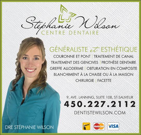 Centre Dentaire Stephanie Wilson (450-227-2112) - Annonce illustrée======= - COURONNE ET PONT   TRAITEMENT DE CANAL TRAITEMENT DES GENCIVES   PROTHÈSE DENTAIRE GREFFE ALLODERME   OBTURATION EN COMPOSITE BLANCHIMENT À LA CHAISE OU À LA MAISON CHIRURGIE   FACETTE 450.227.2112