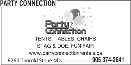 Party Connection (905-374-2641) - Display Ad - PARTY CONNECTION TENTS, TABLES, CHAIRS STAG & DOE, FUN FAIR www.partyconnectionrentals.ca 905 374-2641 6260 Thorold Stone Nfls ------------