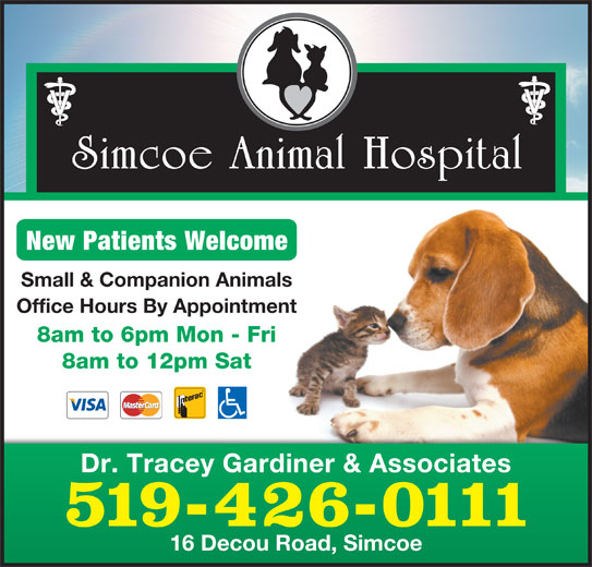 Simcoe Animal Hospital (519-426-0111) - Display Ad - New Patients Welcome Small & Companion Animals Office Hours By Appointment 8am to 6pm Mon - Fri 8am to 12pm Sat Dr. Tracey Gardiner & Associates 519-426-0111 16 Decou Road, Simcoe