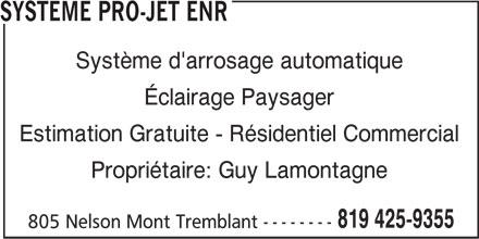 Système Pro-Jet Enr (819-425-9355) - Annonce illustrée======= - Système d'arrosage automatique Éclairage Paysager Estimation Gratuite - Résidentiel Commercial Propriétaire: Guy Lamontagne 819 425-9355 805 Nelson Mont Tremblant -------- SYSTEME PRO-JET ENR