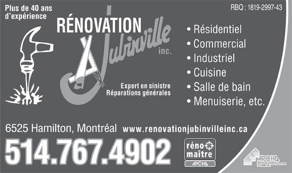 Rénovation Jubinville Inc (514-767-4902) - Annonce illustrée======= - d expérience RÉNOVATION Résidentiel Commercial inc. Industriel Cuisine Expert en sinistre Salle de bain Réparations générales Menuiserie, etc. 6525 Hamilton, Montréal www.renovationjubinvilleinc.ca 514.767.4902 RBQ : 1819-2997-43 Plus de 40 ans