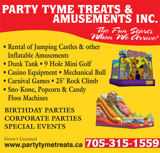 Party Tyme Treats And Amusements Inc (705-739-1396) - Display Ad - PARTY TYME TREATS & AMUSEMENTS INC. Rental of Jumping Castles & other Inflatable Amusements Dunk Tank   9 Hole Mini Golf Casino Equipment   Mechanical Bull Carnival Games   25  Rock Climb Sno-Kone, Popcorn & Candy Floss Machines BIRTHDAY PARTIES CORPORATE PARTIES SPECIAL EVENTS Govn't Licensed www.partytymetreats.ca