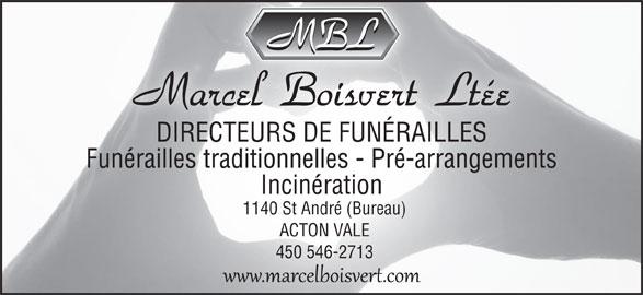 Boisvert Marcel Ltée (450-546-2713) - Annonce illustrée======= - DIRECTEURS DE FUNÉRAILLES Funérailles traditionnelles - Pré-arrangements Incinération 1140 St André (Bureau) ACTON VALE 450 546-2713