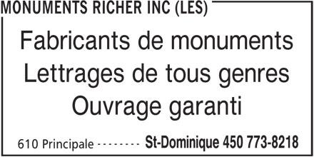 Les Monuments Richer Inc (450-773-8218) - Annonce illustrée======= - 610 Principale St-Dominique 450 773-8218 MONUMENTS RICHER INC (LES) Fabricants de monuments Lettrages de tous genres Ouvrage garanti --------