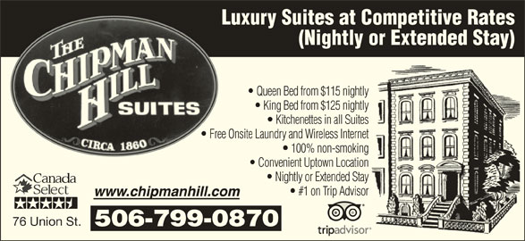 Chipman Hill Suites Limited (506-693-1171) - Annonce illustrée======= - Luxury Suites at Competitive Rates (Nightly or Extended Stay) Queen Bed from $115 nightly King Bed from $125 nightly Kitchenettes in all Suites Free Onsite Laundry and Wireless Internet 100% non-smoking Convenient Uptown Location Nightly or Extended Stay #1 on Trip Advisor 76 Union St. 506-799-0870