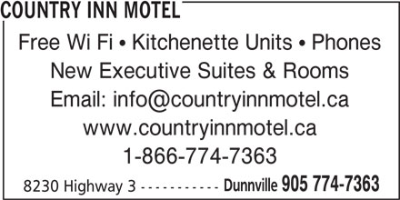 Country Inn Motel (905-774-7363) - Annonce illustrée======= - Free Wi Fi  Kitchenette Units  Phones New Executive Suites & Rooms www.countryinnmotel.ca 1-866-774-7363 Dunnville 905 774-7363 8230 Highway 3 ----------- COUNTRY INN MOTEL