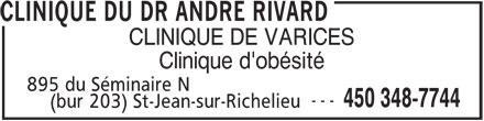 Clinique du Dr André Rivard (450-348-7744) - Annonce illustrée======= - CLINIQUE DU DR ANDRE RIVARD CLINIQUE DE VARICES Clinique d'obésité 895 du Séminaire N --- 450 348-7744 (bur 203) St-Jean-sur-Richelieu