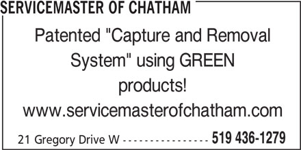 """Service Master Of Chatham (519-436-1279) - Display Ad - SERVICEMASTER OF CHATHAM Patented """"Capture and Removal System"""" using GREEN products! www.servicemasterofchatham.com 519 436-1279 21 Gregory Drive W ----------------"""