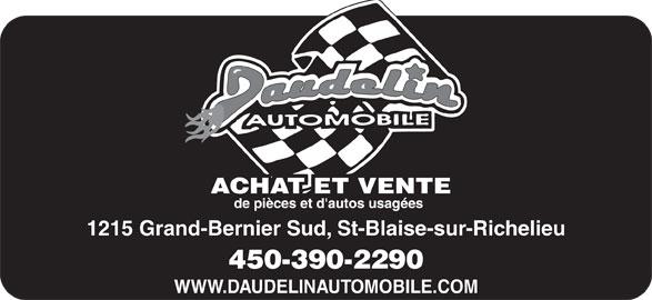 Daudelin Automobile Inc (450-347-3975) - Annonce illustrée======= - 1215 Grand-Bernier Sud, St-Blaise-sur-Richelieu WWW.DAUDELINAUTOMOBILE.COM 450-390-2290