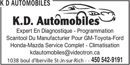 K D Automobiles (450-542-9191) - Annonce illustrée======= - K D AUTOMOBILES Expert En Diagnostique - Programmation Scantool Du Manufacturier Pour GM-Toyota-Ford Honda-Mazda Service Complet - Climatisation 450 542-9191 1038 boul d'Iberville St-Jn-sur-Rich - -