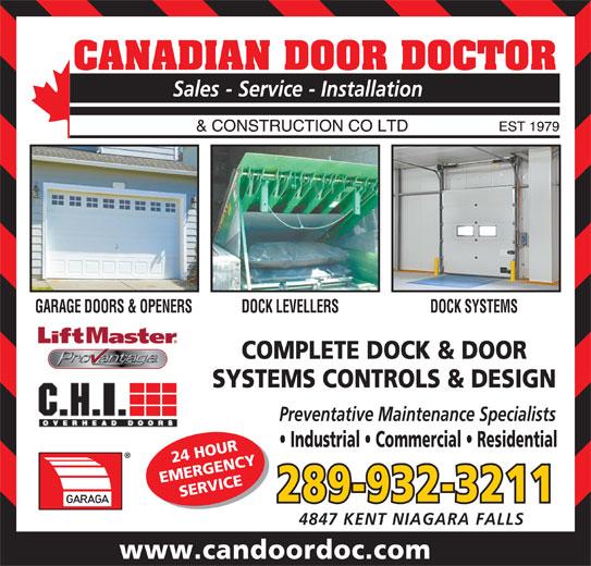 Canadian Door Doctor (905-357-5024) - Display Ad - GARAGE DOORS & OPENERS DOCK LEVELLERS DOCK SYSTEMS COMPLETE DOCK & DOOR SYSTEMS CONTROLS & DESIGN Preventative Maintenance Specialists Industrial   Commercial   Residential 24 HOUR EMERGENCY SERVICE 289-932-3211 4847 KENT NIAGARA FALLS www.candoordoc.com