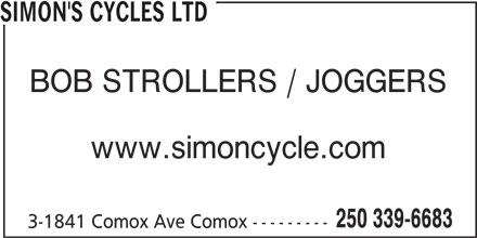 Simon's Cycles Ltd (250-339-6683) - Display Ad - SIMON'S CYCLES LTD BOB STROLLERS / JOGGERS www.simoncycle.com 250 339-6683 3-1841 Comox Ave Comox ---------