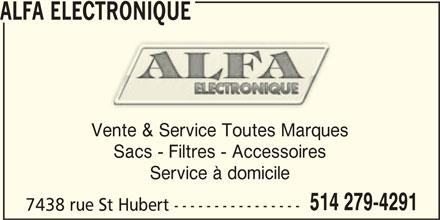 Alfa Electronique (514-279-4291) - Annonce illustrée======= - ALFA ELECTRONIQUE Vente & Service Toutes Marques Sacs - Filtres - Accessoires Service à domicile 514 279-4291 7438 rue St Hubert ----------------