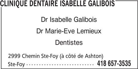 Clinique Dentaire Isabelle Galibois (418-657-3535) - Annonce illustrée======= - CLINIQUE DENTAIRE ISABELLE GALIBOIS Dr Isabelle Galibois Dr Marie-Eve Lemieux Dentistes 2999 Chemin Ste-Foy (à côté de Ashton) 418 657-3535 Ste-Foy ---------------------------