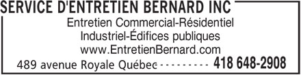 Services d'Entretien Bernard Inc (418-648-2908) - Annonce illustrée======= - Entretien Commercial-Résidentiel SERVICE D'ENTRETIEN BERNARD INC Industriel-Édifices publiques www.EntretienBernard.com ---------- 418 648-2908 489 avenue Royale Québec