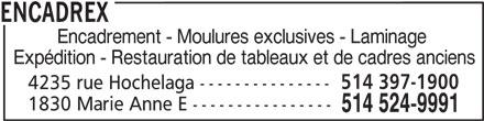 Encadrex (514-524-9991) - Annonce illustrée======= - Encadrement - Moulures exclusives - Laminage Expédition - Restauration de tableaux et de cadres anciens 514 397-1900 4235 rue Hochelaga --------------- 1830 Marie Anne E ---------------- 514 524-9991 ENCADREX