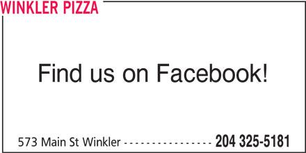 Winkler Pizza (204-325-5181) - Display Ad - WINKLER PIZZA Find us on Facebook! 573 Main St Winkler ---------------- 204 325-5181