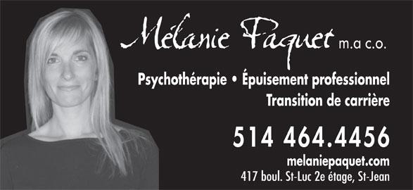 Paquet Mélanie (514-464-4456) - Annonce illustrée======= - m.a c.o. Psychothérapie   Épuisement professionnel Transition de carrière 514 464.4456 melaniepaquet.com 417 boul. St-Luc 2e étage, St-Jean