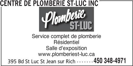 Centre de Plomberie St-Luc Inc (450-348-4971) - Annonce illustrée======= - CENTRE DE PLOMBERIE ST-LUC INC Service complet de plomberie Résidentiel Salle d'exposition www.plomberiest-luc.ca 450 348-4971 395 Bd St Luc St Jean sur Rich -------