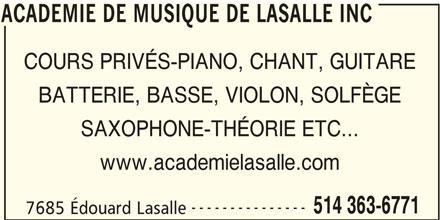 Académie De Musique De LaSalle Inc (514-363-6771) - Annonce illustrée======= - BATTERIE, BASSE, VIOLON, SOLFÈGE SAXOPHONE-THÉORIE ETC... www.academielasalle.com --------------- 514 363-6771 7685 Édouard Lasalle ACADEMIE DE MUSIQUE DE LASALLE INC ACADEMIE DE MUSIQUE DE LASALLE INC COURS PRIVÉS-PIANO, CHANT, GUITARE