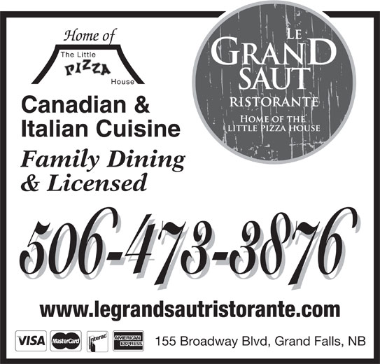 The Little Pizza House (506-473-3876) - Annonce illustrée======= - Home of Canadian & Italian Cuisine Family Dining & Licensed 506-473-3876 www.legrandsautristorante.com 155 Broadway Blvd, Grand Falls, NB