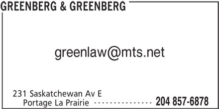 Greenberg & Greenberg (204-857-6878) - Display Ad - 231 Saskatchewan Av E --------------- 204 857-6878 Portage La Prairie GREENBERG & GREENBERG