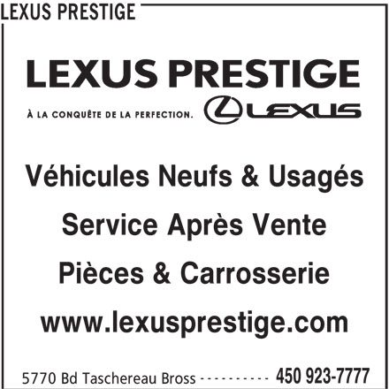 Lexus Prestige (450-923-7777) - Annonce illustrée======= - 5770 Bd Taschereau Bross LEXUS PRESTIGE Véhicules Neufs & Usagés Service Après Vente Pièces & Carrosserie www.lexusprestige.com ---------- 450 923-7777