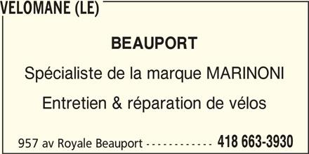 Le Vélomane (418-663-3930) - Annonce illustrée======= - VELOMANE (LE) BEAUPORT Spécialiste de la marque MARINONI 418 663-3930 957 av Royale Beauport ------------ Entretien & réparation de vélos