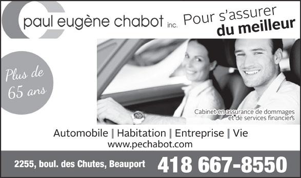 Assurance Chabot Paul Eugène Inc (418-667-8550) - Annonce illustrée======= - www.pechabot.com 418 667-8550