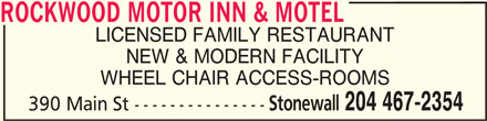 Rockwood Hotel (204-467-2354) - Display Ad - ROCKWOOD MOTOR INN & MOTEL LICENSED FAMILY RESTAURANT NEW & MODERN FACILITY WHEEL CHAIR ACCESS-ROOMS ROCKWOOD MOTOR INN & MOTEL Stonewall 204 467-2354 390 Main St ---------------