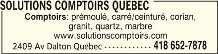 Solutions Comptoirs Quebec (418-652-7878) - Annonce illustrée======= - granit, quartz, marbre www.solutionscomptoirs.com 418 652-7878 2409 Av Dalton Québec ------------ SOLUTIONS COMPTOIRS QUEBEC SOLUTIONS COMPTOIRS QUEBEC SOLUTIONS COMPTOIRS QUEBECSOLUTIONS COMPTOIRS QUEBEC Comptoirs : prémoulé, carré/ceinturé, corian,