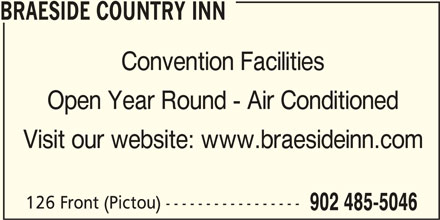 Braeside Inn Accommodations (902-485-5046) - Annonce illustrée======= - Convention Facilities BRAESIDE COUNTRY INN Open Year Round - Air Conditioned Visit our website: www.braesideinn.com 126 Front (Pictou) ----------------- 902 485-5046