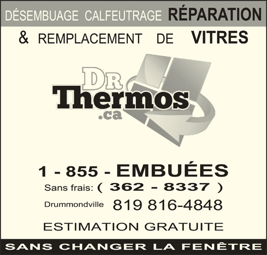 Dr thermos horaire d 39 ouverture drummondville qc for Reparation de fenetre thermos