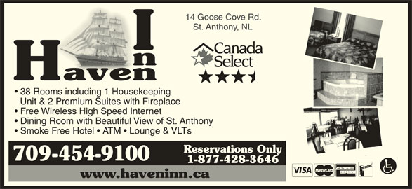 Haven Inn (709-454-9100) - Annonce illustrée======= - Free Wireless High Speed Internet Dining Room with Beautiful View of St. Anthony Smoke Free Hotel   ATM   Lounge & VLTs 38 Rooms including 1 Housekeeping Unit & 2 Premium Suites with Fireplace