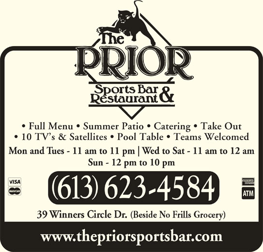 The Prior Sports Bar & Restaurant (613-623-4584) - Annonce illustrée======= - Full Menu   Summer Patio   Catering   Take Out 10 TV s & Satellites   Pool Table   Teams Welcomed Mon and Tues - 11 am to 11 pm Wed to Sat - 11 am to 12 am Sun - 12 pm to 10 pm www.thepriorsportsbar.com