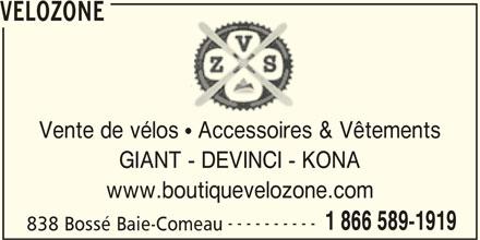 Vélozone (1-866-589-1919) - Annonce illustrée======= - VELOZONE Vente de vélos   Accessoires & Vêtements GIANT - DEVINCI - KONA www.boutiquevelozone.com ---------- 1 866 589-1919 838 Bossé Baie-Comeau