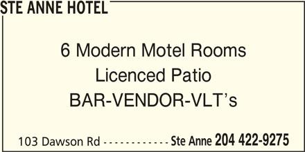 Ste Anne Hotel (204-422-9275) - Display Ad - STE ANNE HOTEL 6 Modern Motel Rooms Licenced Patio BAR-VENDOR-VLT s Ste Anne 204 422-9275 103 Dawson Rd ------------