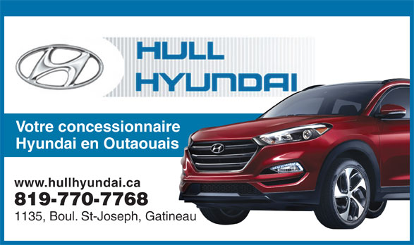 Hull Hyundai (819-770-7768) - Annonce illustrée======= - Votre concessionnaire Hyundai en Outaouais www.hullhyundai.ca 819-770-7768 1135, Boul. St-Joseph, Gatineau