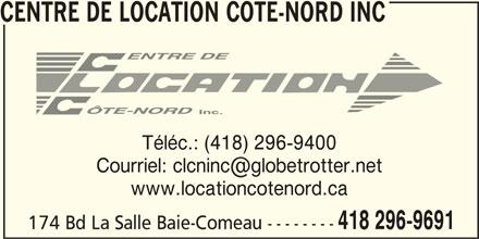 Centre de Location Côte-Nord Inc (418-296-9691) - Annonce illustrée======= - Téléc.: (418) 296-9400 www.locationcotenord.ca 418 296-9691 174 Bd La Salle Baie-Comeau -------- CENTRE DE LOCATION COTE-NORD INC