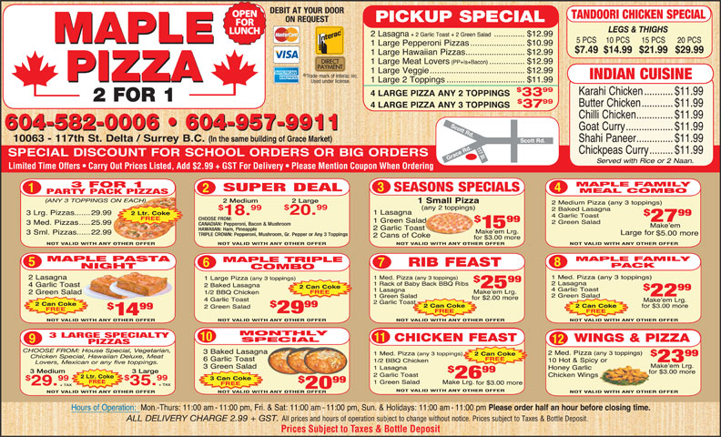 Maple Pizza (604-582-0006) - Display Ad - Trade-mark of Interac Inc. Used under license. Limited Time Offers   Carry Out Prices Listed, Add $2.99 + GST For Delivery   Please Mention Coupon When Ordering NOT VALID WITH ANY OTHER OFFERNOT VALID WITH ANY OTHER OFFER NOT VALID WITH ANY OTHER OFFER NOT VALID WITH ANY OTHER OFFERNOT VALID WITH ANY OTHER OFFER NOT VALID WITH ANY OTHER OFFER NOT VALID WITH ANY OTHER OFFER NOT VALID WITH ANY OTHER OFFERNOT VALID WITH ANY OTHER OFFER NOT VALID WITH ANY OTHER OFFER Prices Subject to Taxes & Bottle Deposit