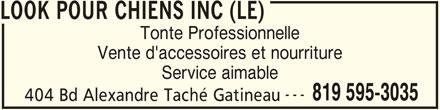 Le Look Pour Chiens Inc (819-595-3035) - Annonce illustrée======= - LOOK POUR CHIENS INC (LE) Tonte Professionnelle Vente d'accessoires et nourriture Service aimable --- 819 595-3035 404 Bd Alexandre Taché Gatineau