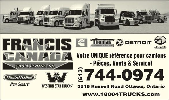Francis Canada Truck Centre Inc (613-744-0974) - Annonce illustrée======= - www.18004TRUCKS.com Votre UNIQUE référence pour camions - Pièces, Vente & Service! 744-0974 (613)3818 R ussell Road Ottawa, Ontario
