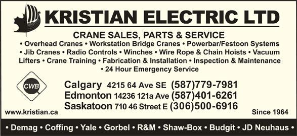 Kristian Electric Ltd (403-292-9111) - Display Ad - Calgary  4215 64 Ave SE  (587)779-7981 Edmonton 14236 121a Ave (587)401-6261 Saskatoon 710 46 Street E (306)500-6916