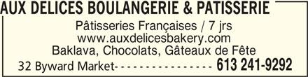 Aux Delices Boulangerie Et Patisserie (613-241-9292) - Annonce illustrée======= - www.auxdelicesbakery.com AUX DELICES BOULANGERIE & PATISSERIE Baklava, Chocolats, Gâteaux de Fête 32 Byward Market---------------- 613 241-9292 AUX DELICES BOULANGERIE & PATISSERIE AUX DELICES BOULANGERIE & PATISSERIE           AUX DELICES BOULANGERIE & PATISSERIE AUX DELICES BOULANGERIE & PATISSERIE Pâtisseries Françaises / 7 jrs
