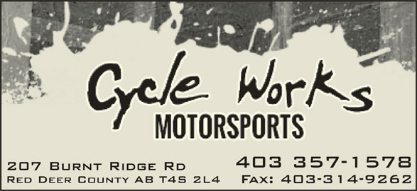 Cycle Works Red Deer Ltd (403-357-1578) - Display Ad - 207 Burnt Ridge Rd Red Deer County AB T4S 2L4 Fax: 403-314-9262 403 357-1578