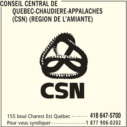 Conseil central de Québec-Chaudière-Appalaches Inc (CSN) (418-647-5700) - Annonce illustrée======= - CONSEIL CENTRAL DE QUEBEC-CHAUDIERE-APPALACHES (CSN) (REGION DE L AMIANTE) ------- 418 647-5700 155 boul Charest Est Québec 1 877 906-0202 Pour vous syndiquer ---------------
