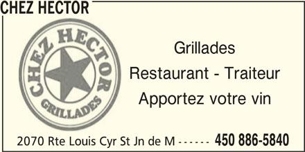 Chez Hector (450-886-5840) - Annonce illustrée======= - Grillades Restaurant - Traiteur Apportez votre vin 2070 Rte Louis Cyr St Jn de M ------ 450 886-5840 CHEZ HECTOR